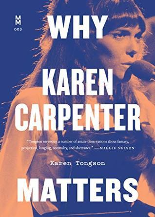 Why Karen Carpenter Matters by Karen Tongson