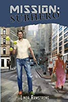 Mission: Subhero by Linda Armstrong