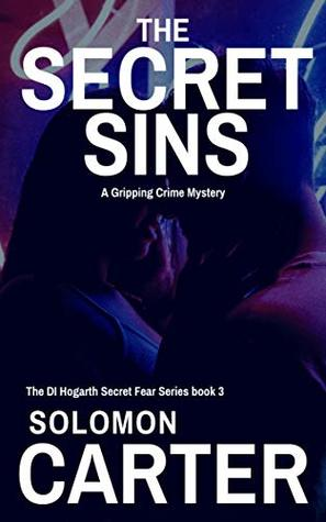 The Secret Sins: A Gripping Detective Crime Mystery by Solomon Carter