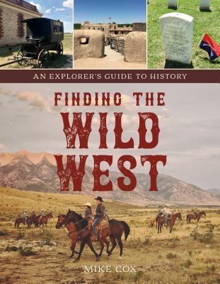Finding the Wild West: An Explorer's Guide to History