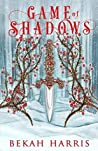 Game of Shadows (Iron Crown Faerie Tales, #3)