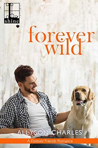 Forever Wild (Forever Friends #3)