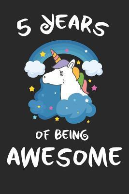 5 Years Of Being Awesome Unicorn Cover Children Journal A Happy