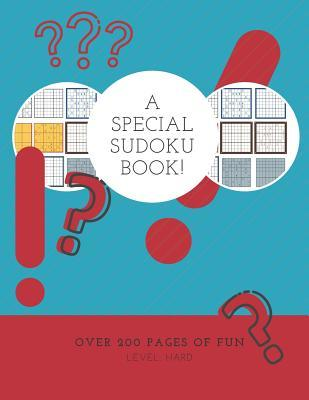 A Special Sudoku Book Over 200 Pages Of Fun Level Hard Challenging Hard Difficulty Sudoku Book Large Print Easy To Read By Alexander Marie Sudoku