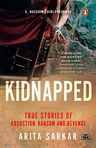 Kidnapped: True Stories of Abduction, Ransom and Revenge by