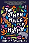 The Other Half of Happy by Rebecca Balcárcel
