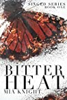 Bitter Heat (Singed, #1)