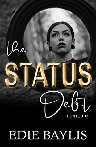 The Status Debt: A suspense thriller packed with romance and crime (Hunted Book 1)