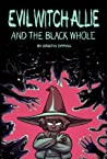 Evil Witch Allie and the Black Whole (Volume 1)
