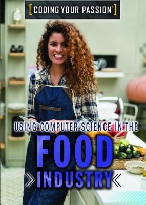 Using Computer Science In The Food Industry By Philip Wolny