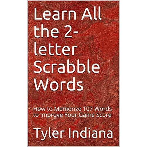 How to Memorize 105 Words to Improve Your Score Learn All the 2-Letter Scrabble Words