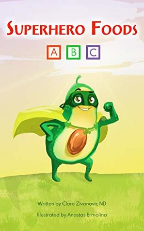 Superhero Foods: Healthy food ABC book for young children
