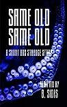 Same Old, Same Old: A Short and Strange Story