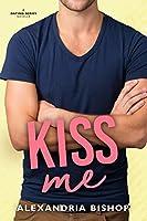 Kiss Me (Dating Series Book 4)