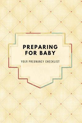 Your Pregnancy Checklist Preparing For Baby To Do List Before Baby Arrives Expecting Baby Week By Week Pregnancy Organizer First Time Moms Includes Lined Pages Daily Planner Yellow Diamonds By Not A