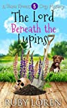 The Lord Beneath the Lupins (Diana Flowers Floriculture Mysteries #5)