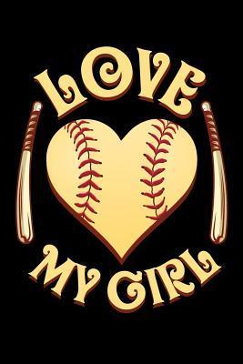 Love My Girl: Softball Journal