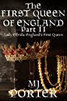 The First Queen of England Part 2 (The First Queen of England, #2)