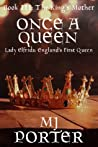 Once A Queen (The King's Mother, #3)