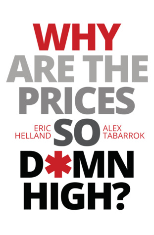 Why Are The Prices So Damn High? by Eric Helland