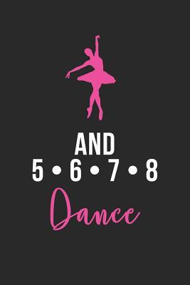And 5 6 7 8 Dance College Ruled Line Notebook Journal For Dancers Dance Students Ballet