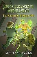 The Haunting of Room 909 (Junior Paranormal Investigators Book 1)