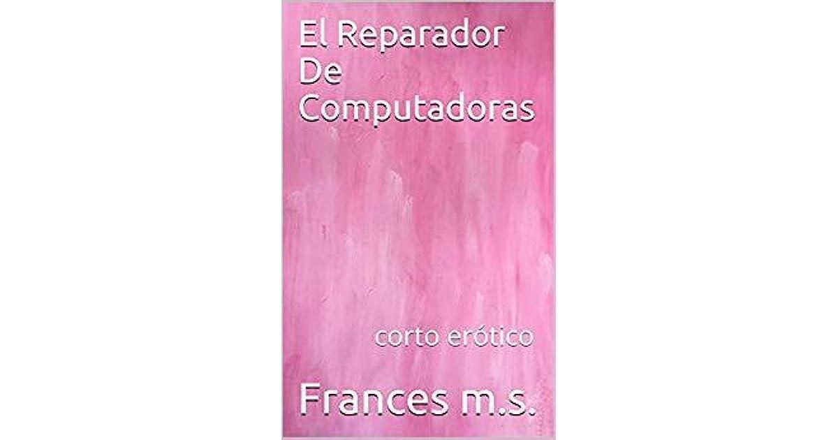 El Reparador De Computadoras corto erótico eBook Frances
