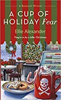 A Cup of Holiday Fear (A Bakeshop Mystery, #10)