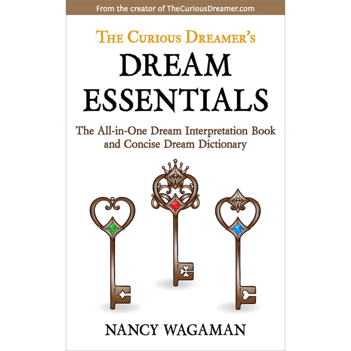 The Curious Dreamer's Dream Essentials by Nancy Wagaman