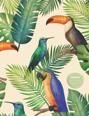 Notebook: Tropical Birds - for School, College, Work, Business Notes, Personal Journaling, Planning, Hand Lettering... Perfect Gift / Present (120 wide ruled pages, Letter Size / 8,5 x 11 inches)