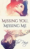 Missing You, Missing Me