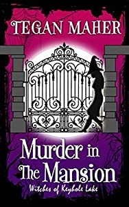 Murder in the Mansion (Witches of Keyhole Lake #10)