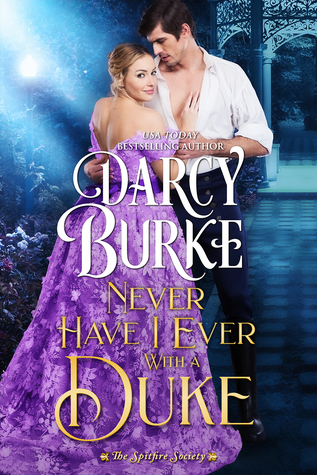 Never Have I Ever With a Duke (The Spitfire Society #1)