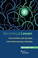 Becoming a Lawyer: Discovering and Defining Your Professional Persona