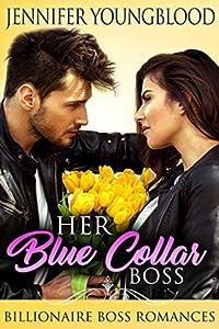 Her Blue Collar Boss: Billionaire Boss Romances