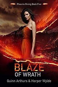Blaze of Wrath (Phoenix Rising, #5)