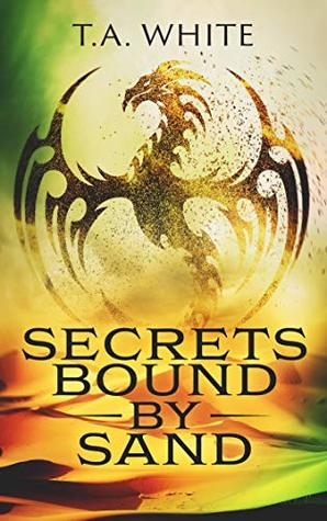 Secrets Bound By Sand (Dragon Ridden Chronicles, #4)