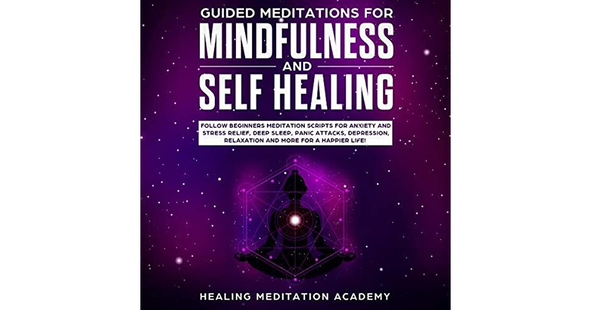 Guided Meditations for Mindfulness and Self Healing: Follow