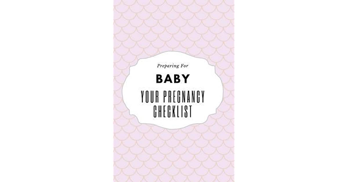 Your Pregnancy Checklist Preparing for Baby: To Do List ...