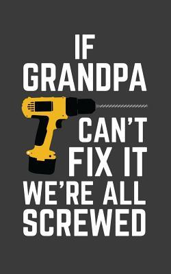 If Grandpa Can T Fix It We Re All Screwed If Grandpa Can T Fix It