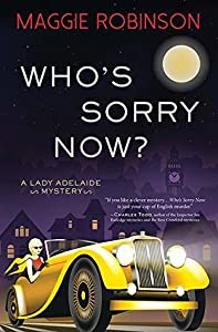 Who's Sorry Now? (Lady Adelaide Mystery #2)