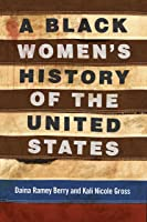 A Black Woman's History of the United States