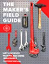The Maker's Field Guide by Christopher   Armstrong