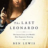 The Last Leonardo: The Secret Lives of World's Most Expensive Painting