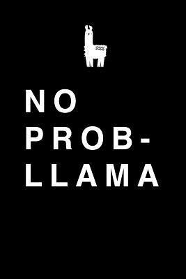 No Prob-Llama: No Problem Llama Pun Covered College Ruled