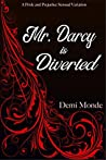 Mr. Darcy is Diverted by Demi Monde