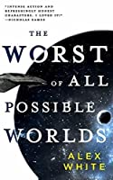 The Worst of All Possible Worlds (The Salvagers Book 3)