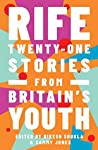 Rife: Twenty-One Stories from Britain's Youth