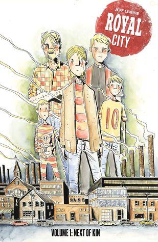 Royal City, Vol  1: Next of Kin by Jeff Lemire
