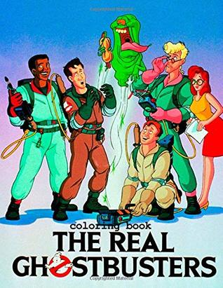 The Real Ghostbusters Coloring Book Coloring Book For Kids And Adults With Fun And Easy Coloring Pages For Sartoon Book And Films Lovers 50 Illustrations 8 5x11 By Amelia Summers